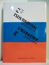 Tschaikowski, Peter:  Die Tagebücher
