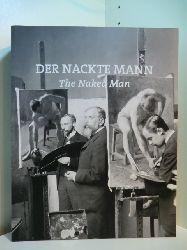 Nowak-Thaller, Elisabeth, Edit András und Sabine Fellner:  Der nackte Mann. The Naked Man. Ausstellung 26. Oktober 2012 - 17. Februar 2013, LENTOS-Kunstmuseum Linz, 22. März 2013 - 30. Juni 2013, Ludwig-Museum - Museum für Zeitgenössische Kunst, Budapest
