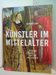 Lata, Sabine:  Künstler im Mittelalter. Wie sie lebten, wie sie arbeiteten