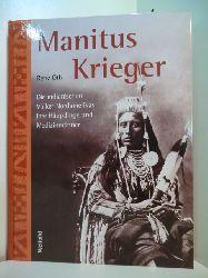 Oth, René:  Manitus Krieger. Die indianischen Völker Nordamerikas, ihre Häuptlinge und Medizinmänner
