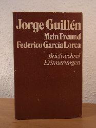 Guillén, Jorge:  Mein Freund Federico García Lorca. Briefwechsel, Erinnerungen