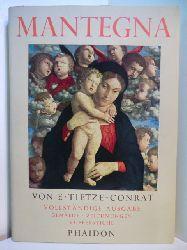Tietze-Conrat, Erica:  Mantegna. Gemälde, Zeichnungen, Kupferstiche. Vollständige Ausgabe