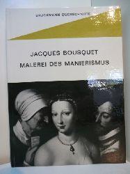 Bousquet, Jacques:  Malerei des Manierismus. Die Kunst Europas von 1520 - 1620