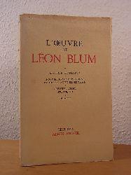Blum, Léon:  L`Œuvre de Léon Blum. Critique littéraire - Nouvelles conversations de Goethe avec Eckermann - Premiers essais politiques. 1891 - 1905