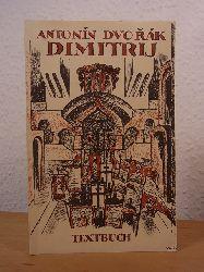 Dvorak, Antonin:  Dimitrij. Oper in vier Akten. Textbuch