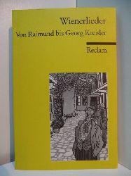 Hein, Jürgen (Hrsg.):  Wienerlieder. Von Raimund bis Georg Kreisler