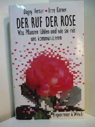 Kerner, Dagny und Imre Kerner:  Der Ruf der Rose. Was Pflanzen fühlen und wie sie mit uns kommunizieren