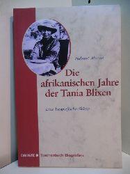 Ahrens, Helmut:  Die afrikanischen Jahre der Tania Blixen. Eine biografische Skizze