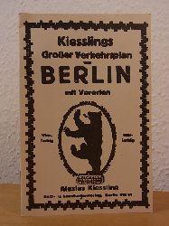 Ohne Autorschaft:  Straßenverzeichnis zu: Kiesslings großer Verkehrsplan von Berlin. Reprintausgabe