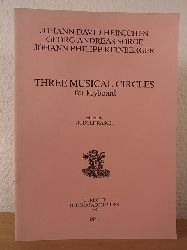 Heinichen, Johann David, Georg Andreas Sorge and Johann Philipp Kirnberger:  Three Musical Circles for Keyboard. Edited by Rudolf Rasch