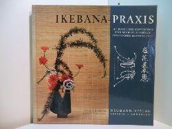Komoda, Shusui und Horst Pointner:  Ikebana-Praxis. Lehrbuch der klassischen und modernen Formen japanischer Blumenkunst