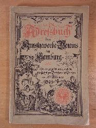 Kunstgewerbe-Verein Hamburg:  Adressbuch des Kunstgewerbe-Vereins zu Hamburg. Herausgegeben anlässlich des fünfjährigen Bestehens des Vereins am 27. Februar 1891