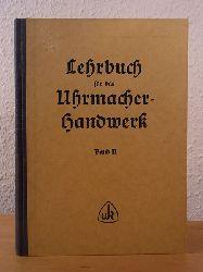 Schmidt, Felix, Hans Jendritzki und W. Brauns:  Lehrbuch für das Uhrmacherhandwerk. Band 2