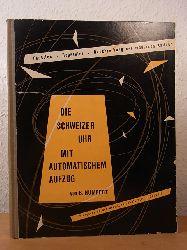 Humbert, Bernard:  Die Schweizer Uhr mit automatischem Aufzug. Funktion, Reparatur, Beschreibung der modernen Kaliber