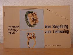 Abeler, Jürgen und Sammlung J. + G. Abeler Wuppertal:  Vom Siegelring zum Liebesring. Geschichte und Symbolik des Ringes aus 4 Jahrtausenden, dargestellt an der Wanderausstellung Jürgen + Gudrun Abeler aus Wuppertal