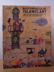 Grabar, Oleg:  Masterpieces of Islamic Art. The decorated Page from the 8th to the 17th Century