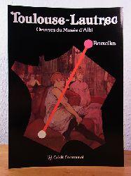 Devoisins, Jean, Jacques Deraeve und Jean-Marie Duvosquel:  Henri de Toulouse-Lautrec. Oeuvres du Musée d`Albi. Exposition du 15 février au 13 avril 1986 au Passage 44 (Bruxelles)