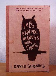 Sedaris, David:  Let`s explore Diabetes with Owls (English Edition)