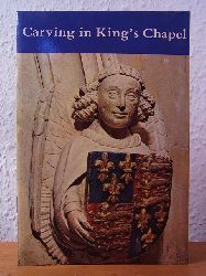 Saltmarsh, John:  Carving in King`s Chapel (English Edition)