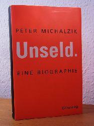 Michalzik, Peter:  Unseld. Eine Biographie