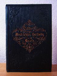 Mendelssohn Bartholdy, Paul (Hrsg.):  Reisebriefe aus den Jahren 1830 bis 1832 von Felix Mendelssohn Bartholdy