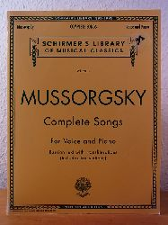 Mussorgsky, Modest:  Modest Mussorgsky. Complete Songs. For Voice and Piano. Russian Text with Transliterations (includes Translations). Schirmer`s Library of Musical Classics Volume 2018