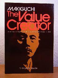 Bethel, Dayle M.:  Makiguchi. The Value Creator. Revolutionary Japanese Educator and Founder of Soka Gakkai
