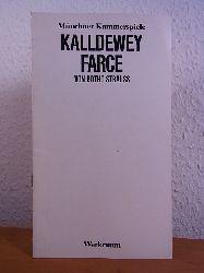 Strauß, Botho und Münchner Kammerspiele:  Botho Strauss: Kalldewey, Farce. Münchner Kammerspiele, Premiere am 25. November 1983. Programmheft