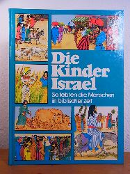 Manley, Deborah, Moira Maclean und Colin Maclean:  Die Kinder Israel. So lebten die Menschen in biblischer Zeit