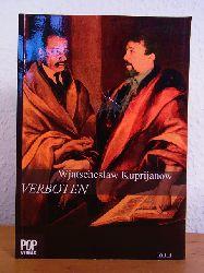 Kuprijanow, Wjatscheslaw:  Verboten. Gedichte. Russisch und Deutsch [signiert von Wjatscheslaw Kuprijanow]