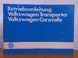 Volkswagen AG:  VW Betriebsanleitung Volkswagen Transporter, Volkswagen Caravelle. Ausgabe 7 / 1984