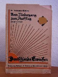 Pixberg, Dr. Hermann:  Vom Niedergang zum Aufstieg 1919 - 1933. Deutschlands Erwachen