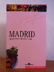 Bureo, Juan, José Xavier Fuente del Pilar und Susanne Bunzel:  Madrid. Tapas bei Flamenco-Rhythmen. Geheimtips für Genießer
