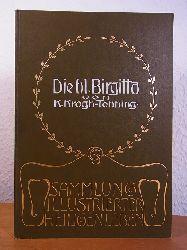 Krogh-Tonning, Dr. Knud Karl:  Die heilige Brigitta von Schweden. Sammlung illustrierter Heiligenleben Band V