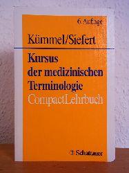Kümmel, Werner-Friedrich und Helmut Siefert:  Kursus der medizinischen Terminologie [CompactLehrbuch]