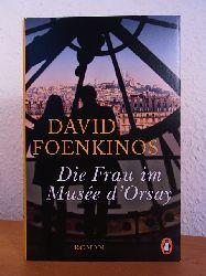 Foenkinos, David:  Die Frau im Musée d`Orsay. Roman