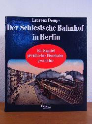 Demps, Laurenz:  Der Schlesische Bahnhof in Berlin. Ein Kapitel preussischer Eisenbahngeschichte