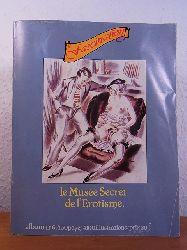 Bouyxou, Jean-Pierre (rédacteur en chef):  Fascination. Le Musée Secret de l`Erotisme. Album no 6, numéro 16 - 18