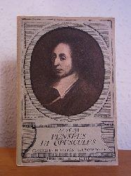 Pascal, Blaise:  Pensées et opuscules philosophiques. Extraits