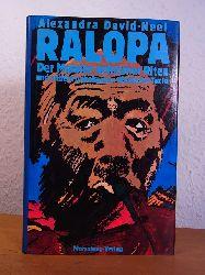 David-Neel, Alexandra:  Ralopa. Der Meister geheimer Riten und andere tibetische Texte