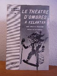 Cuisinier, Jeanne:  Le théatre d`ombres a Kelantan
