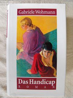 Wohmann, Gabriele:  Das Handicap