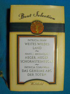 Shaw, Patricia, Hans J. Massaquoi und Patricia Cornwell:  Weites Wildes Land;Neger,Neger,Schornsteinfeger;Das Geheime ABC der Toten