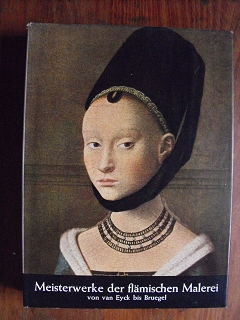 Courthion, Pierre:  Meisterwerke der Flämischen Malerei von van Eyck bis Bruegel