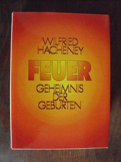 Hacheney, Wilfried:  Feuer Geheimnis der Geburten