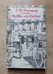Hornung, E. W.  Raffles als Richter - Kriminalroman.