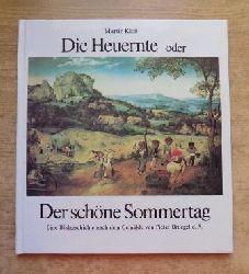 Kloß, Martin  Die Heuernte - oder Der schöne Sommertag. Eine Bildgeschichte nach dem Gemälde von Pieter Bruegel d. Ä.