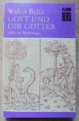 Beltz, Walter  Gott und die Götter - Biblische Mythologie.