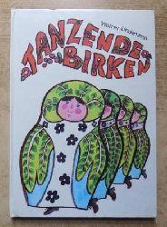 Lindemann, Werner  Tanzende Birken - Gedichte für Kinder mitgebracht aus der Sowjetunion.