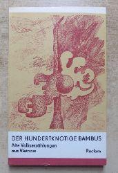 Der hundertknotige Bambus - Alte Volkserzählungen aus Vietnam.
